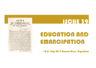 ISCHE 39 Education and emancipation. 18 to 21 july 2017, Buenos Aires, Argentina